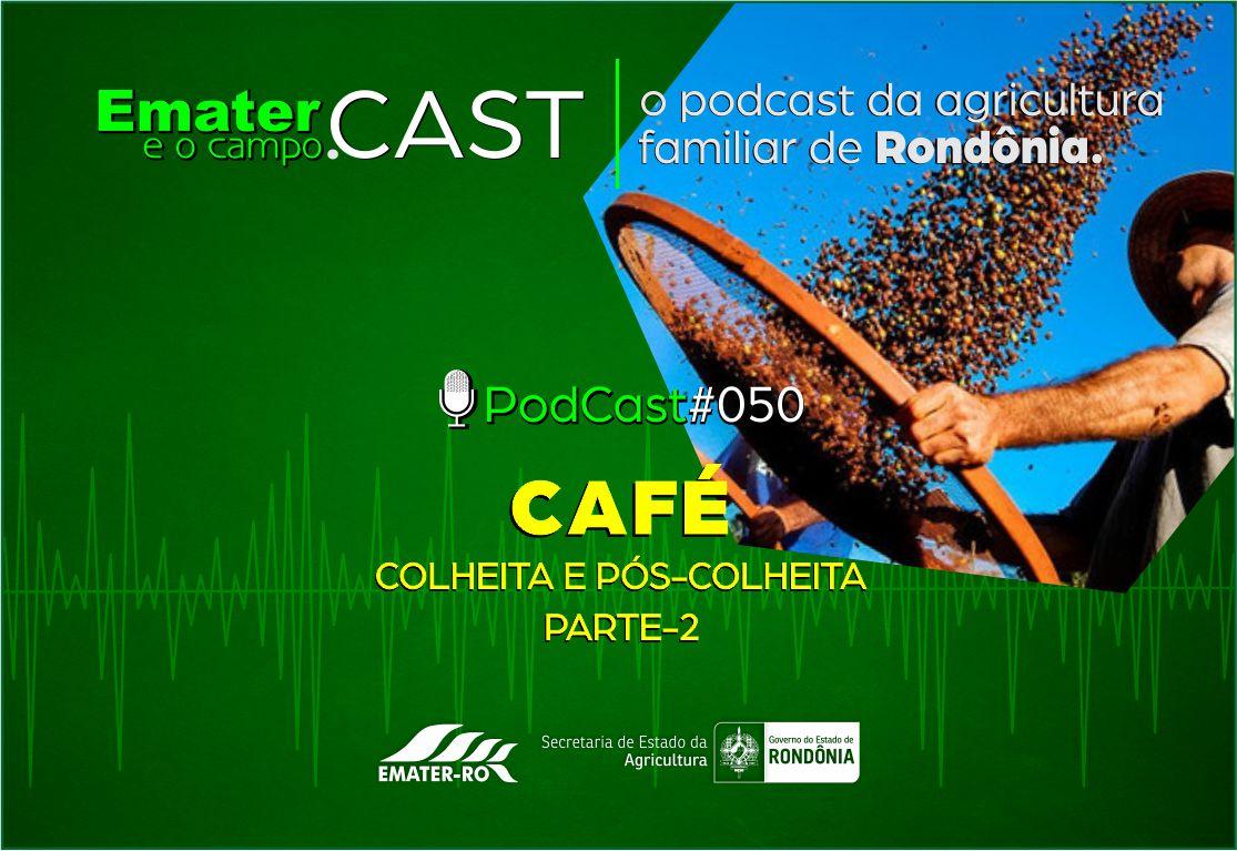 PodCast_050 - Colheita e Pos-Colheita do  cafe-parte 2